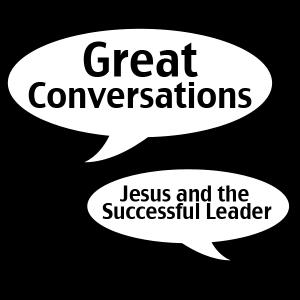 GreatConversations_Jesus&SuccessfulLeader