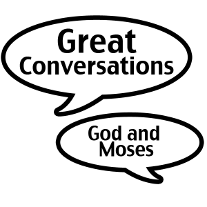 GreatConversations_God&Moses