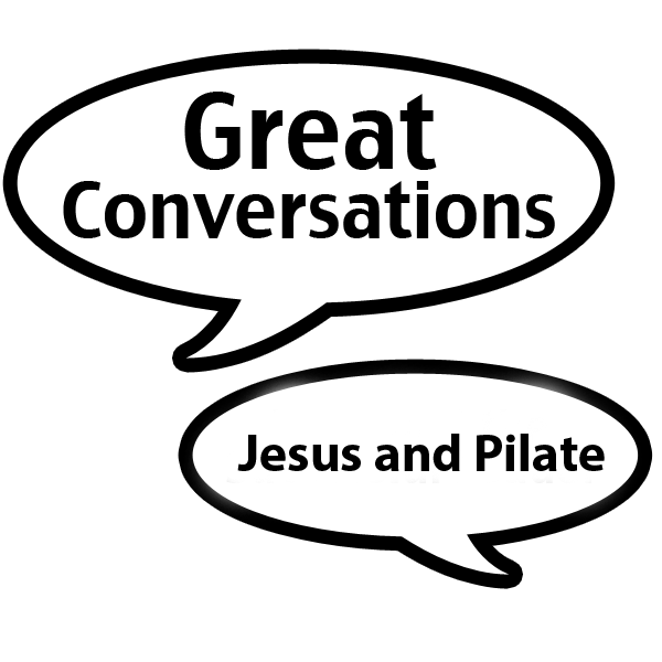 Great Conversations_Jesus and pilate